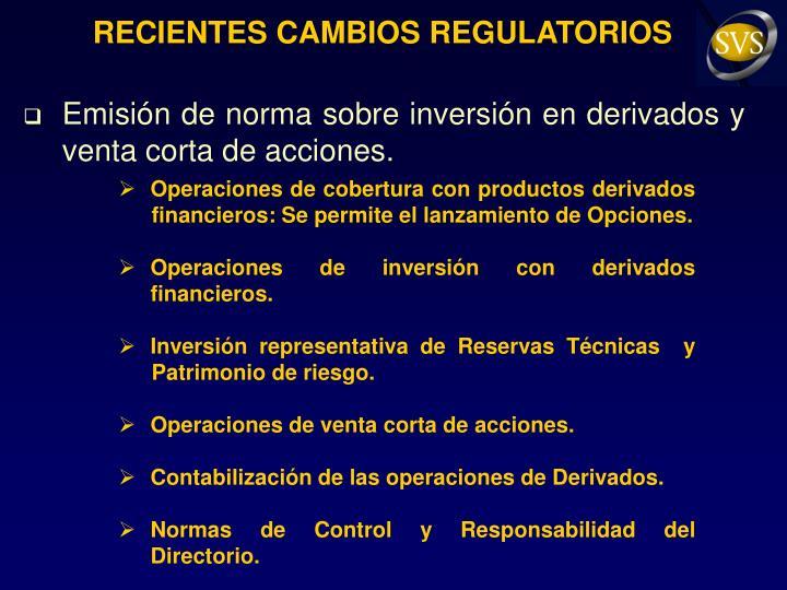 RECIENTES CAMBIOS REGULATORIOS
