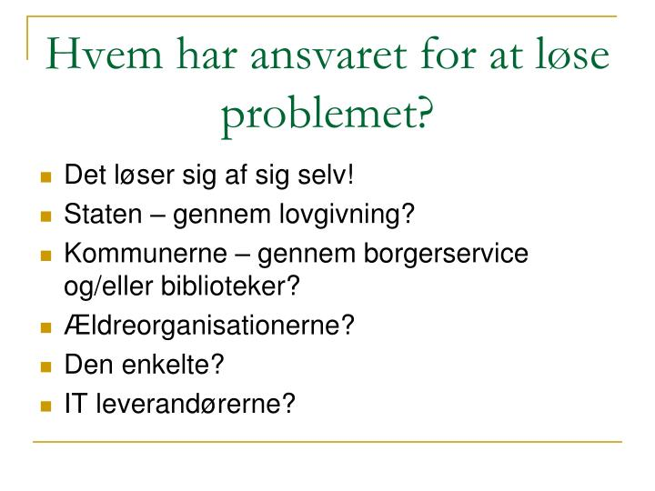 Hvem har ansvaret for at løse problemet?