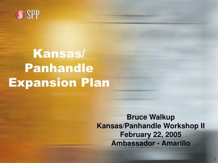 Kansas/ Panhandle  Expansion Plan