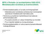 mtk n periaate ja tavoiteohjelma 2005 2010 mets talouden tavoitteet ja avaintavoitteet