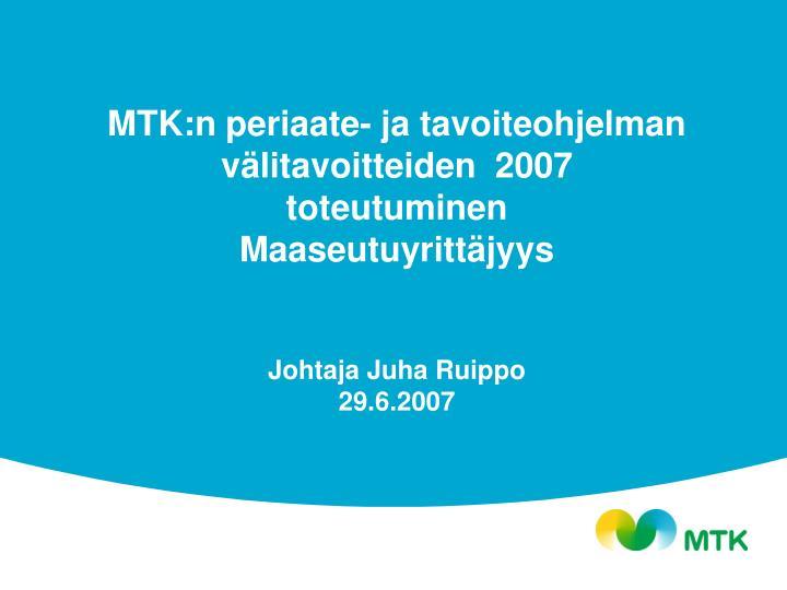 MTK:n periaate- ja tavoiteohjelman välitavoitteiden  2007