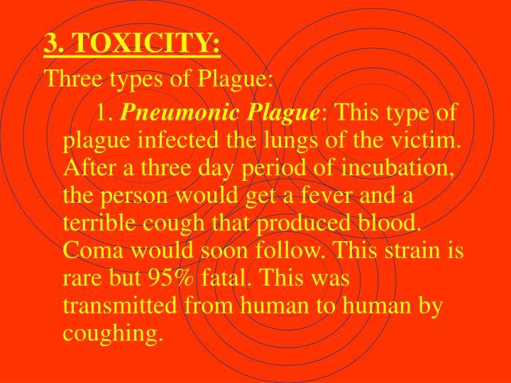 3. TOXICITY: