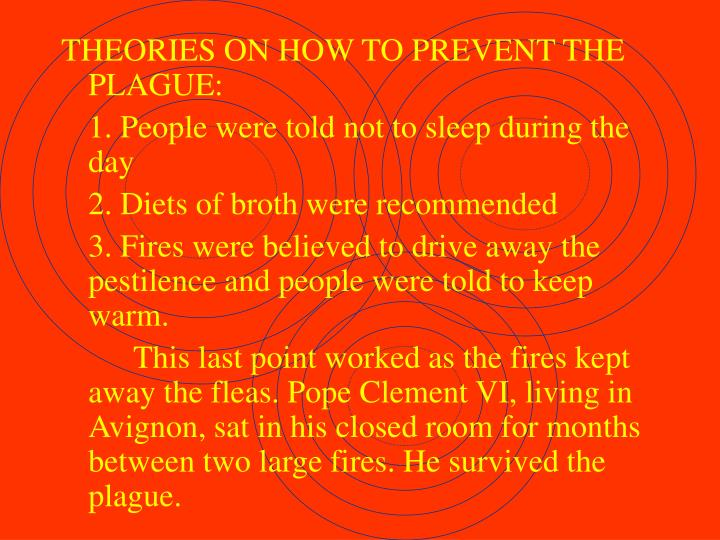 THEORIES ON HOW TO PREVENT THE PLAGUE: