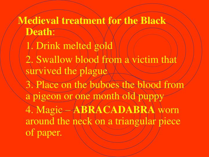Medieval treatment for the Black Death