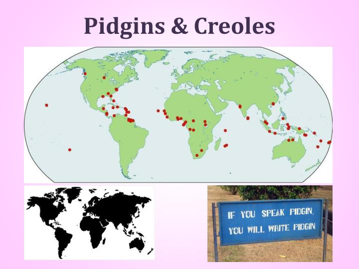Pidgins & Creoles