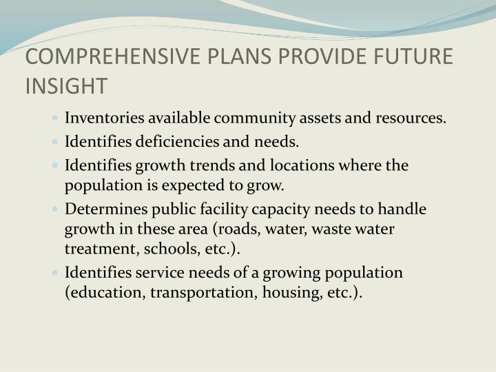 COMPREHENSIVE PLANS PROVIDE FUTURE INSIGHT