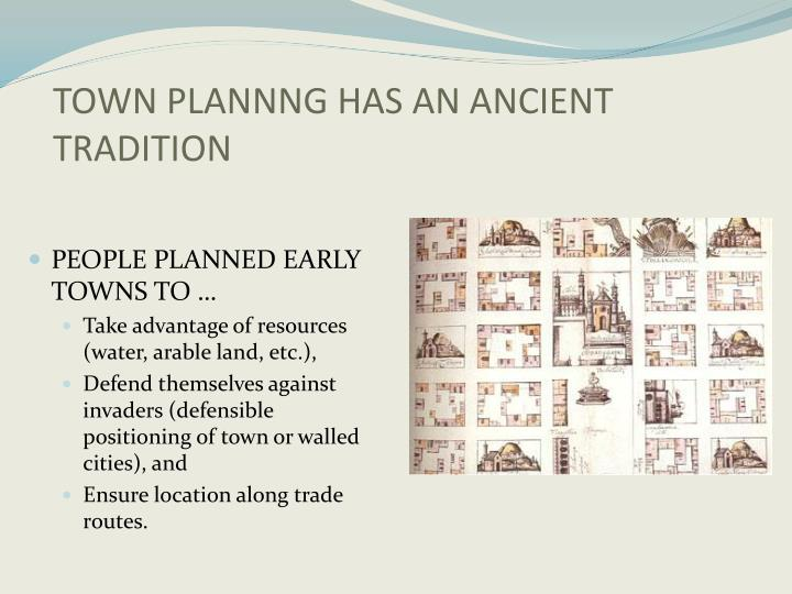 TOWN PLANNNG HAS AN ANCIENT TRADITION