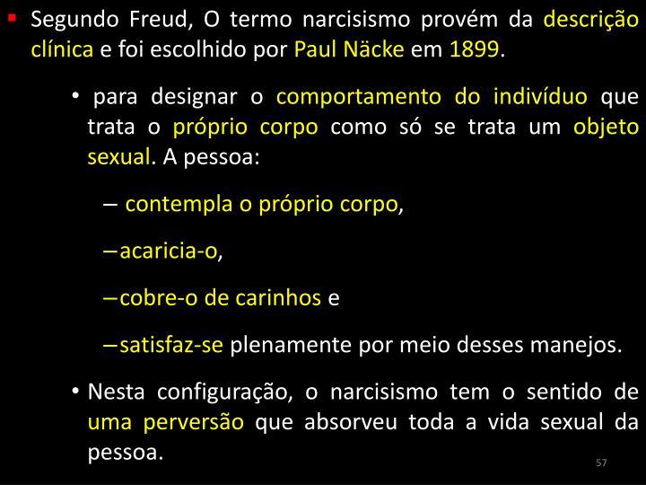 Segundo Freud, O termo narcisismo provém da