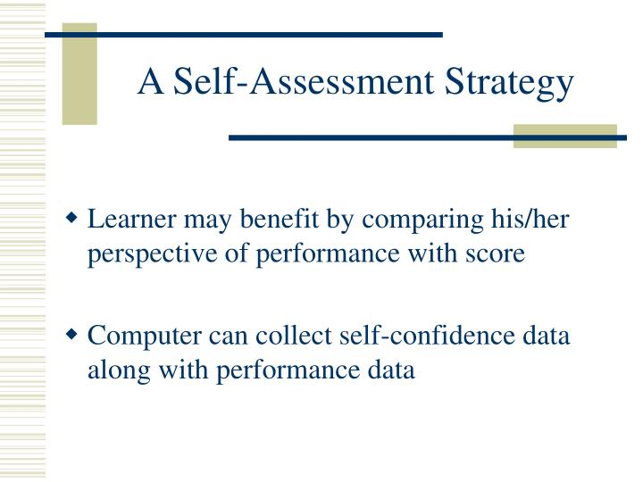 A Self-Assessment Strategy