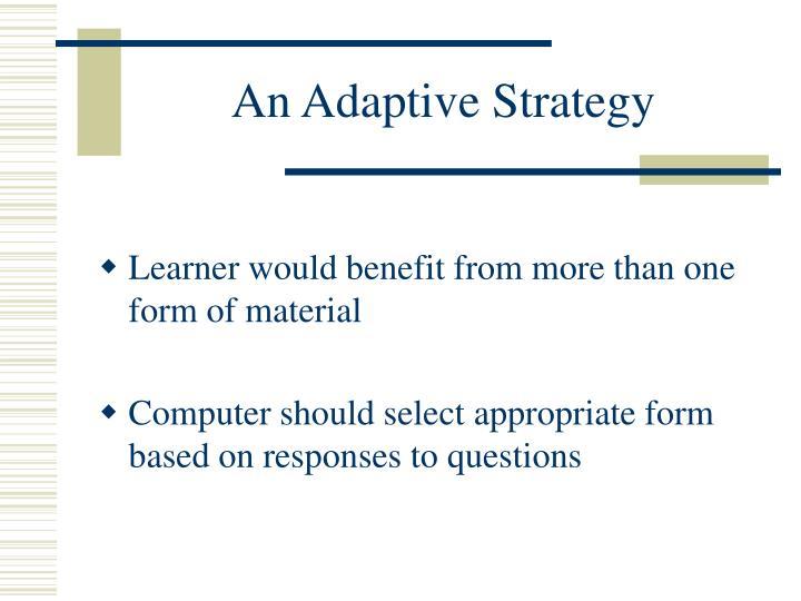 An Adaptive Strategy