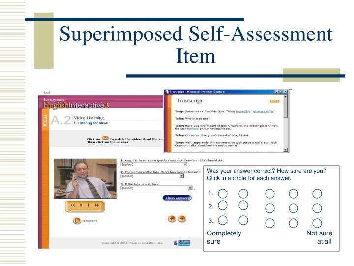 Superimposed Self-Assessment Item