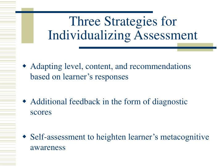 Three Strategies for Individualizing Assessment