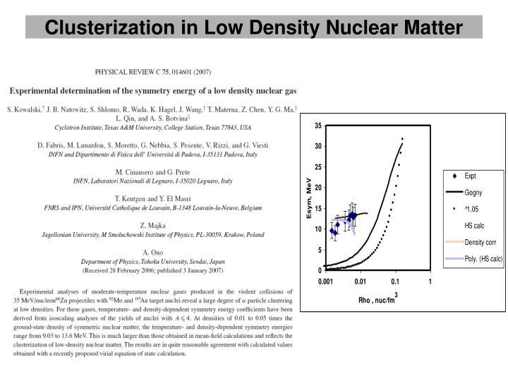 Clusterization in Low Density Nuclear Matter