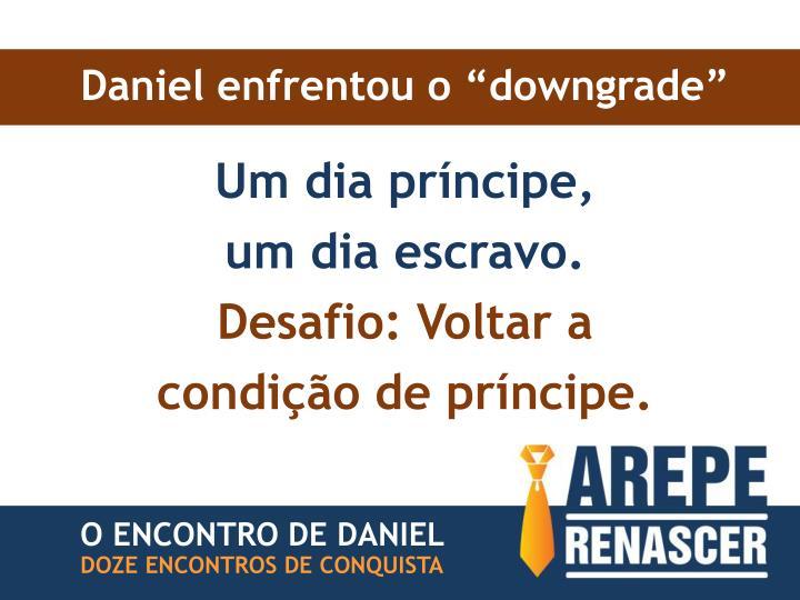 """Daniel enfrentou o """"downgrade"""""""