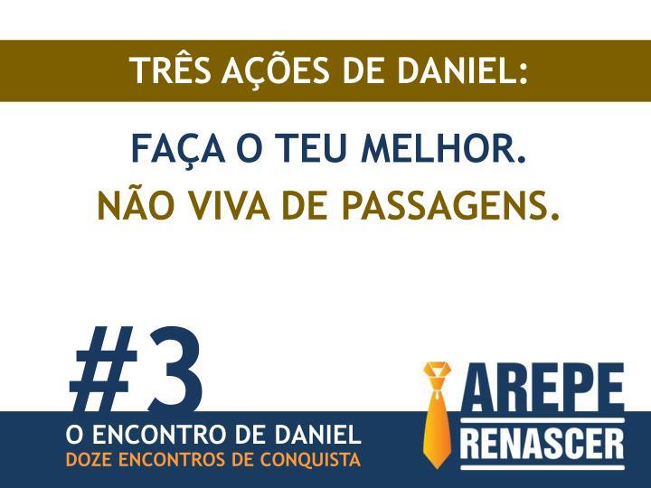 TRÊS AÇÕES DE DANIEL: