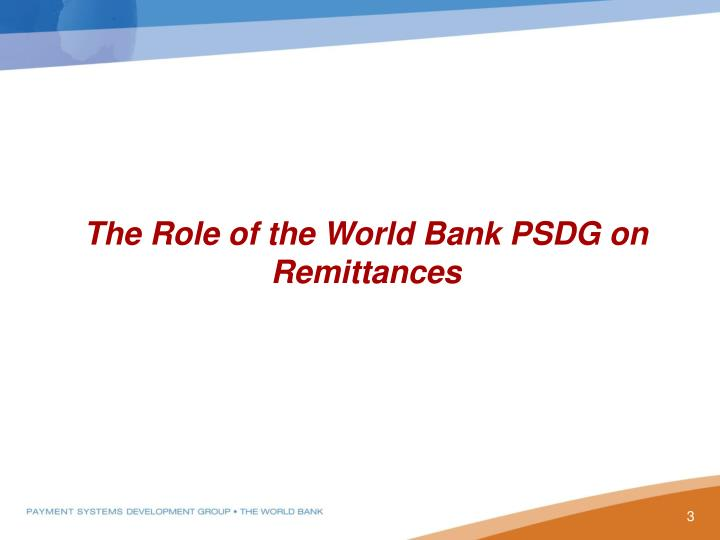 The Role of the World Bank PSDG on Remittances