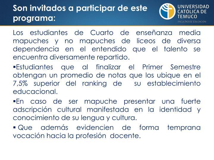 Son invitados a participar de este programa: