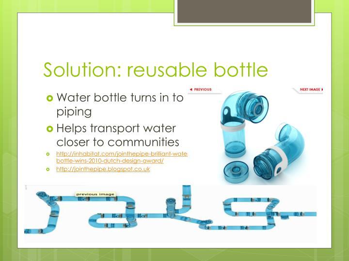 Solution: reusable bottle