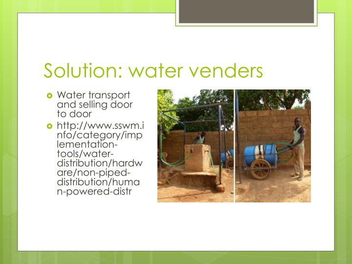 Solution: water venders