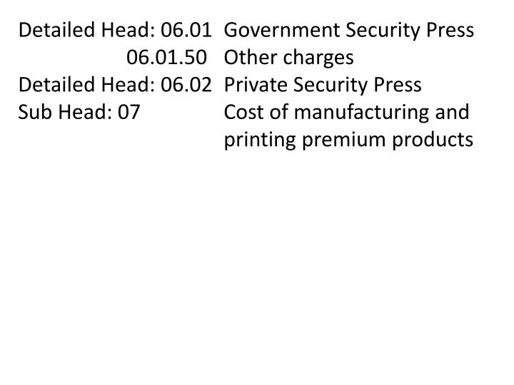 Detailed Head: 06.01 	Government Security Press