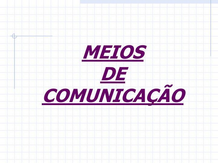 MEIOS