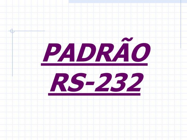 PADRÃO       RS-232