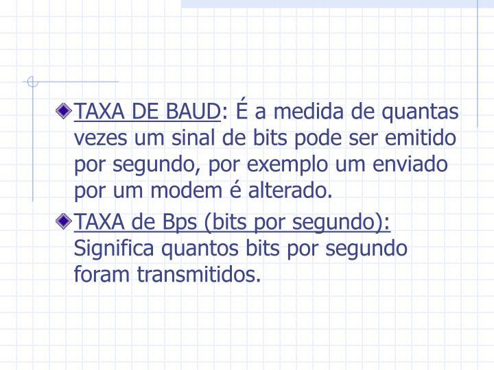 TAXA DE BAUD