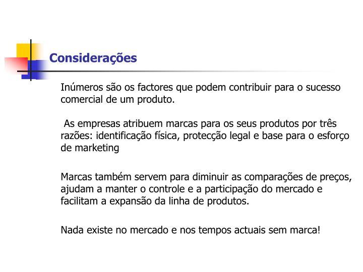 Inúmeros são os factores que podem contribuir para o sucesso comercial de um produto.