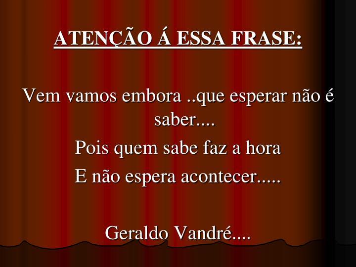 ATENO  ESSA FRASE: