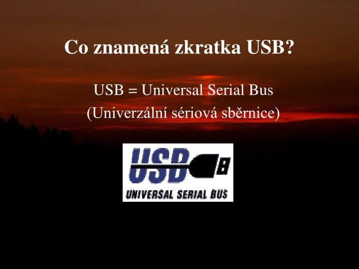 Co znamená zkratka USB?
