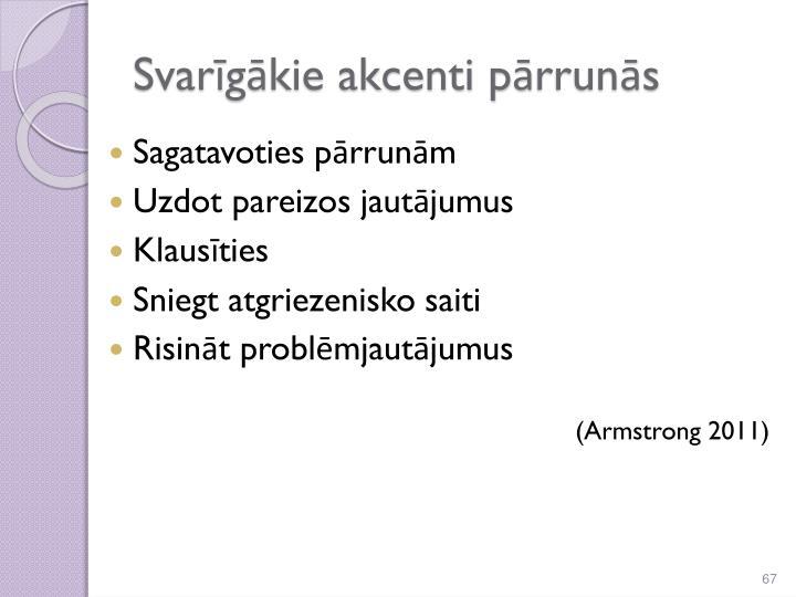 Svarīgākie akcenti pārrunās