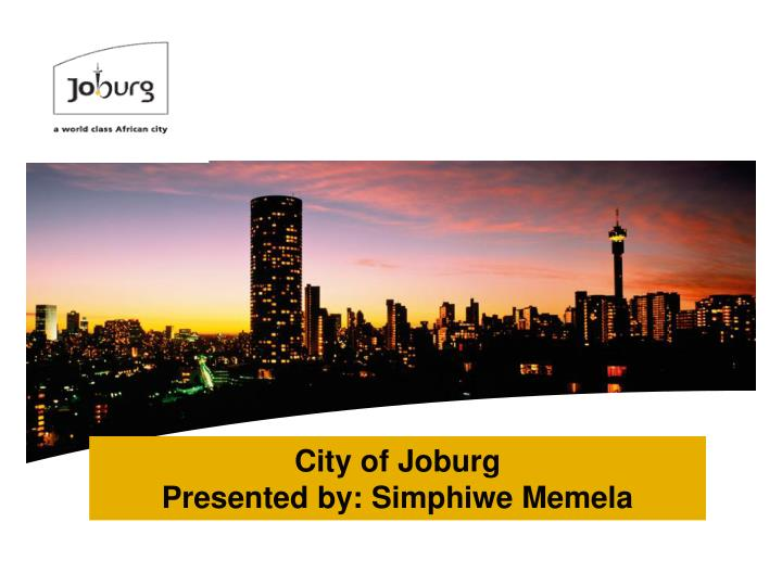 City of joburg presented by simphiwe memela