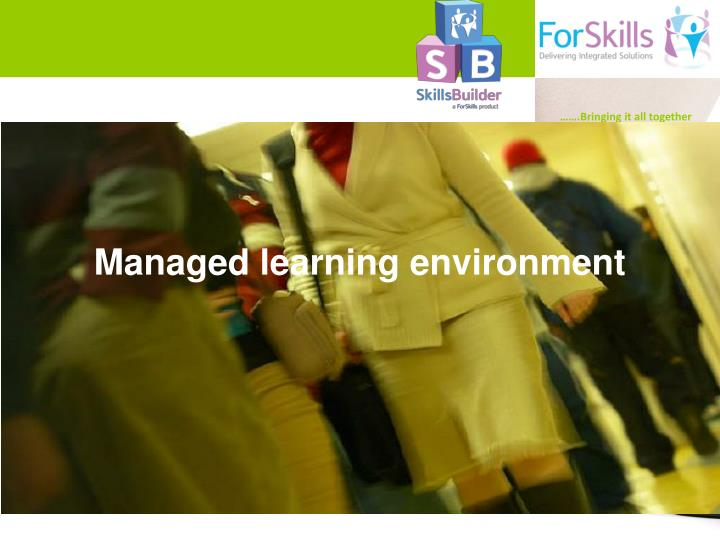 Managed learning environment