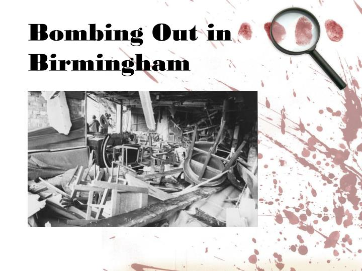 Bombing Out in Birmingham