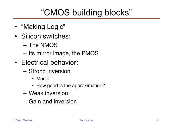 """CMOS building blocks"""