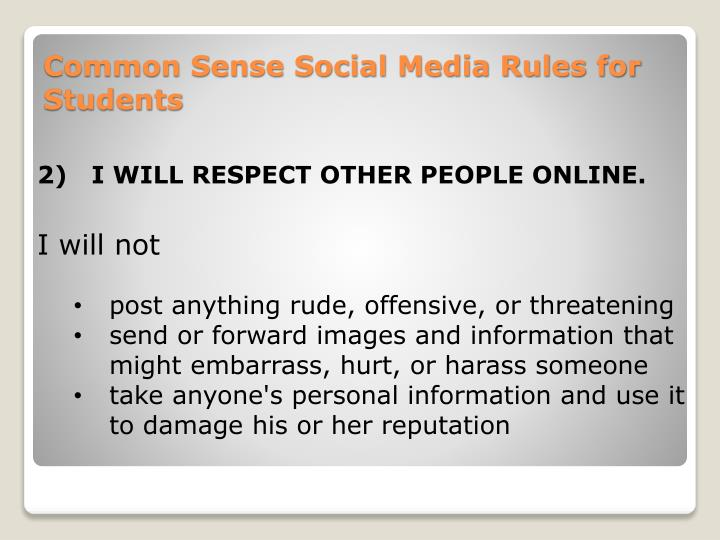 2)I WILL RESPECT OTHER PEOPLE ONLINE.