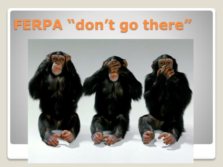 "FERPA ""don't go there"""