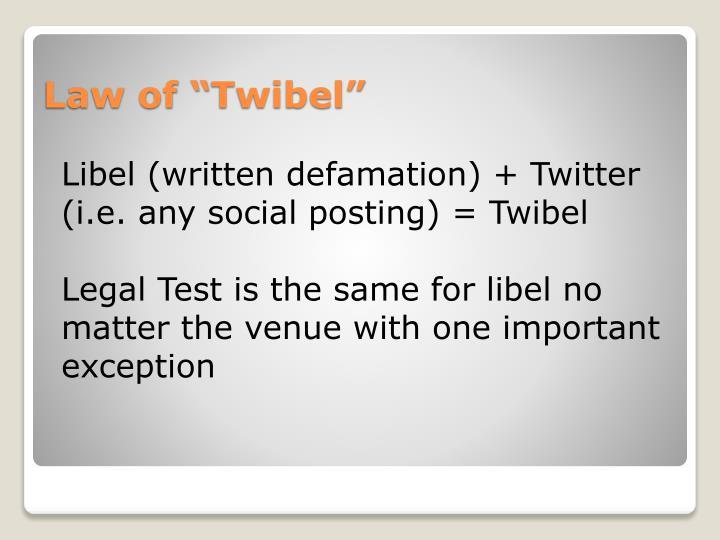 Libel (written defamation) + Twitter (i.e. any social