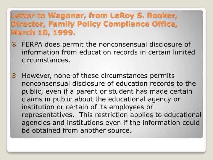 FERPA does permit the nonconsensual disclosure of information from education records in certain limited circumstances.