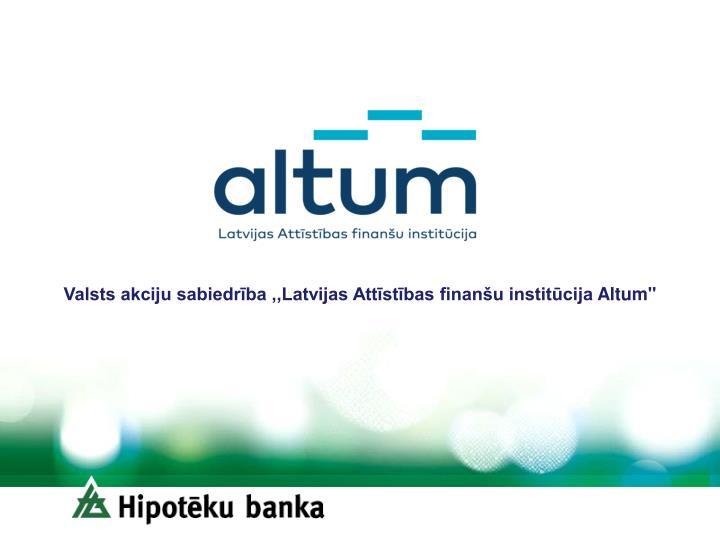 Valsts akciju sabiedrība ,,Latvijas Attīstības finanšu institūcija
