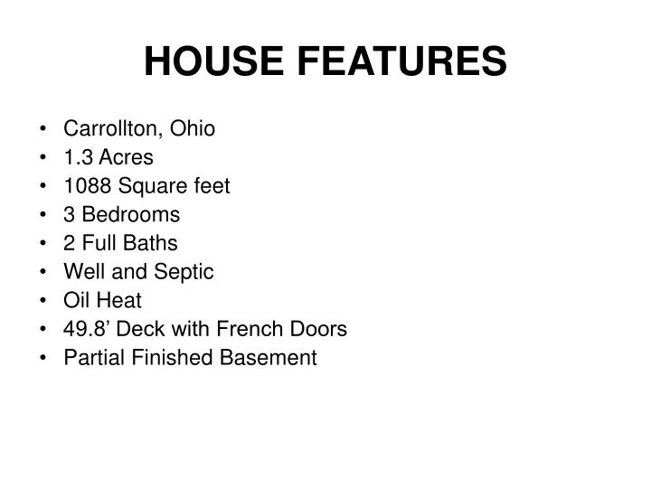 House features