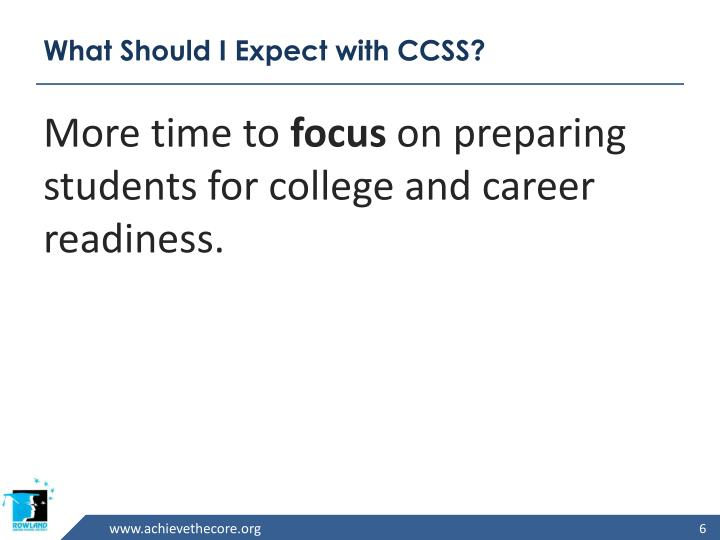 What Should I Expect with CCSS?