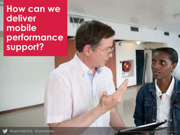 How can we deliver mobile performance support?