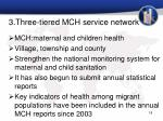 3 three tiered mch service network