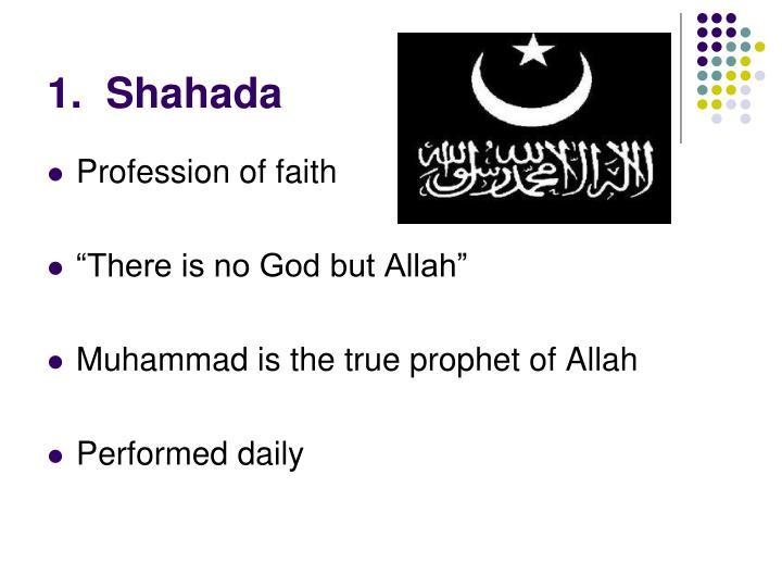 1.  Shahada