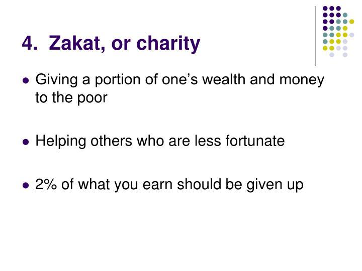 4.  Zakat, or charity