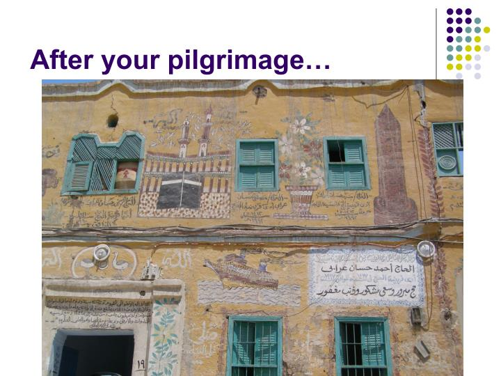 After your pilgrimage…