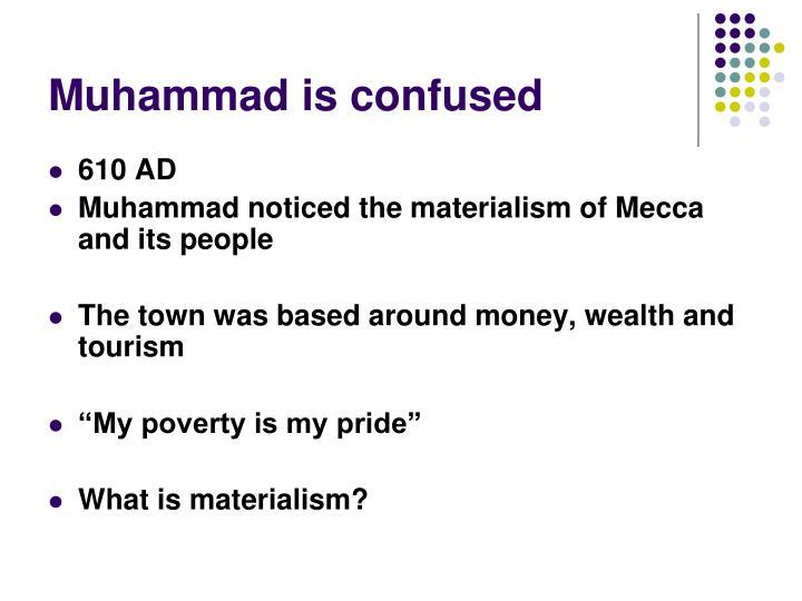 Muhammad is confused