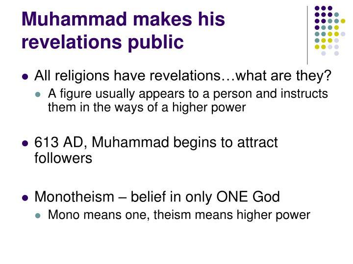 Muhammad makes his revelations public
