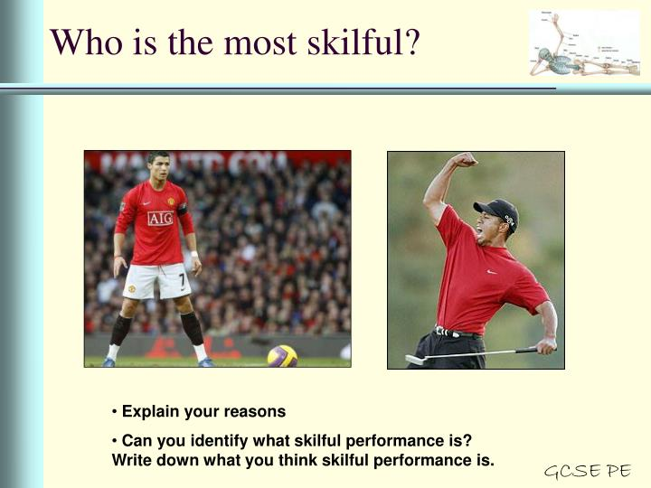 Who is the most skilful